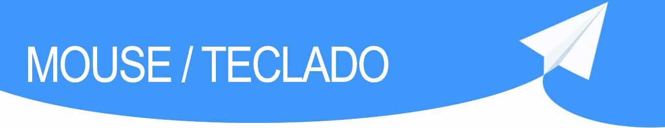 MOUSE / TECLADO