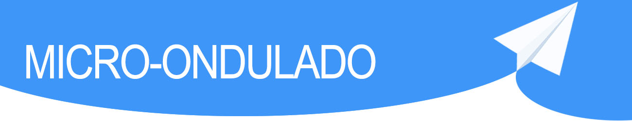 MICRO-ONDULADO
